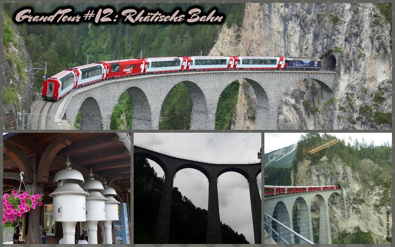 Grand Tour #12_ Rhätische Bahn(1)