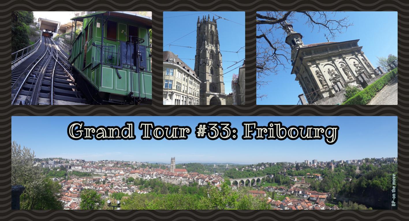 Grand Tour #33_ Fribourg
